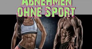 Abnehmen ohne Sport JETZT