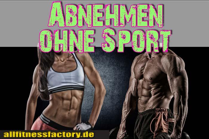 Abnehmen ohne Sport