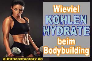 Wieviel Kohlenhydrate Bodybuilding
